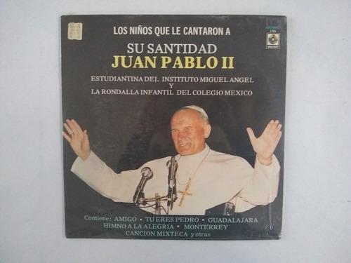 Imagen 1 de 7 de Lp Los Niños Que Le Cantaron A Su Santidad Juan Pablo Ii Nue