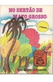 No Sertão De Mato Grosso - Coleção Parad Ivan Engler De Alm
