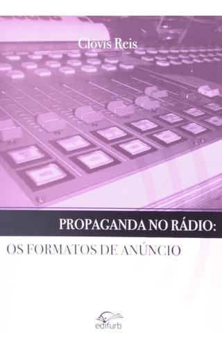 Propaganda No Rádio: Os Formatos De Anúncio