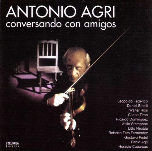 Antonio Agri - Conversando Con Amigos - Cd