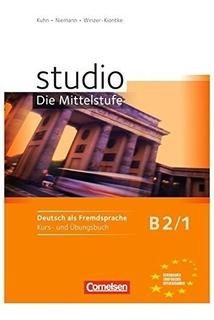 Studio D Die Mittelstufe B2/1 - Kursbuch + Ubungsbuch