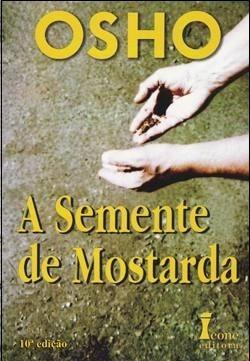 A Semente De Mostarda - 11ª Edição - Volume Único - Osho