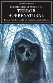 Los Mejores Cuentos De Terror Sobrenatural - Antologia
