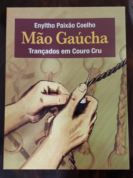 Trançados Em Couro Cru - Mão Gaúcha - Enyltho Paixão Coelho