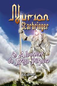 Livro Nurion Starbringer - O Alvorecer Do Mago Púrpura