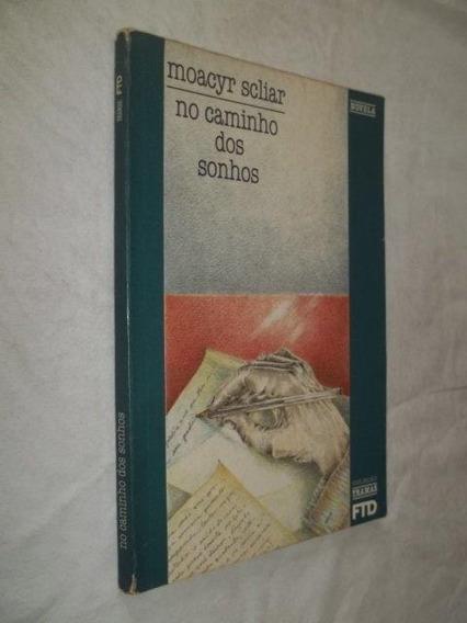 Livro - No Caminho Dos Sonhos - Moacyr Scliar
