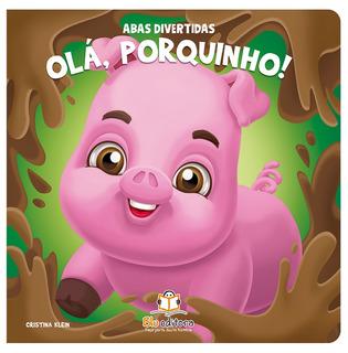 Livro Infantil Abas Divertidas - Olá, Porquinho!