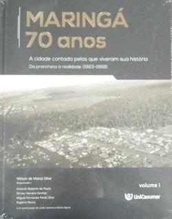 Maringá 70 Anos Volume I - A Cidade Cont Wilson De Matos Si