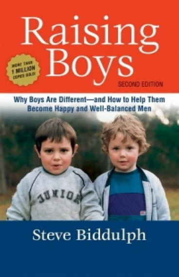 Raising Boys - Why Boys Are Different - And How To Help Them