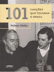 Livro 101 Canções Que Tocaram O Brasil
