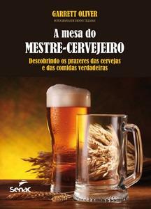 A Mesa Do Mestre-cervejeiro Descobrindo Os Prazeres Das Cerv