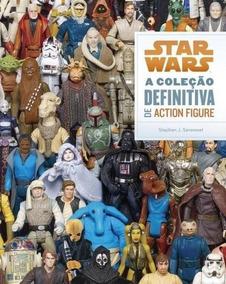 Livro Star Wars - A Coleção Definitiva De Action Figure