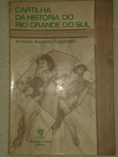Cartilha Da História Do Rio Grande Do Sul ( Autografado )