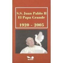 S.s. Juan Pablo Ii El Papa Gra