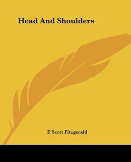 Head And Shoulders : F. Scott Fitzgerald