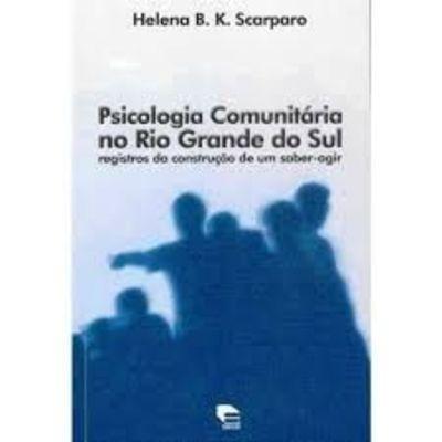 Psicologia Comunitária No Rio Grande Do Sul Helena Scarparo