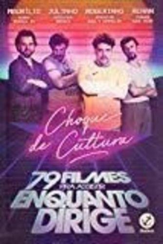 Choque De Cultura. 79 Filmes Pra Assistir Enquanto Dirige.