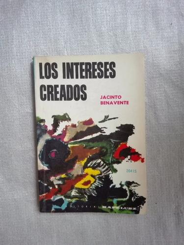 Los Intereses Creados Jacinto Benavente B3e4 Mercado Libre