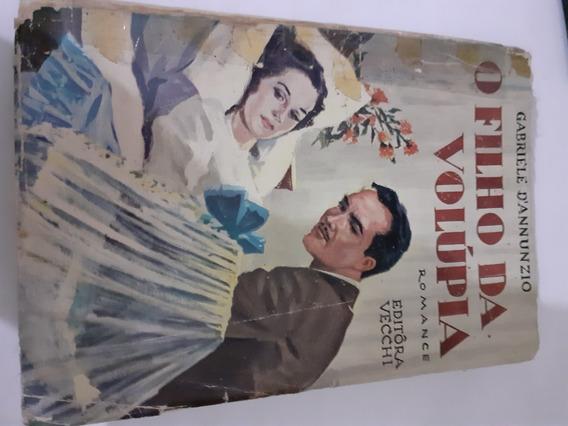 O Filho Da Volupia, Livro Raro, Edição Antiga, Sem Grifos