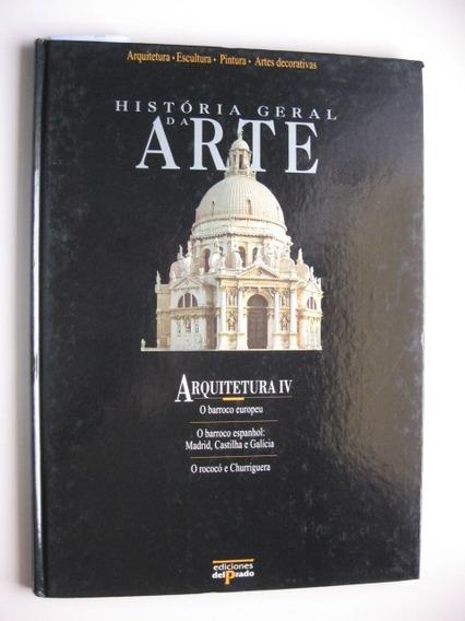 História Geral Da Arte - Arquitetura 4 - Fernando C. Goitia