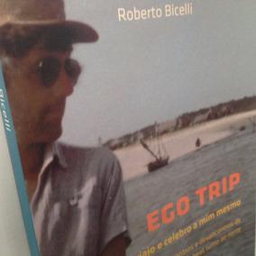 Livro - Ego Trip - Roberto Bicelli - Autografado
