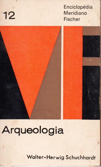 Livro Arqueologia - Enciclopédia Meridiano Fisher 1972