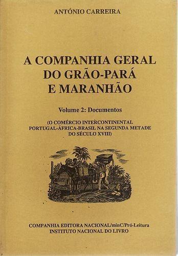 Companhia Geral Do Grão-pará E Maranhão, Carreira, António