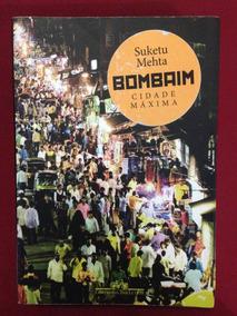 Livro - Bombaim Cidade Máxima - Suketo Mehta