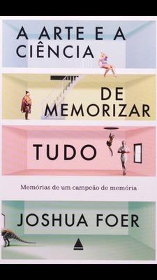 A Arte E A Ciência De Memorizar Tudo - Joshua Foer