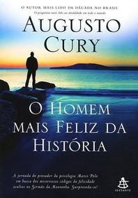 O Homem Mais Feliz Da História- Augusto Cury Frete 12,00