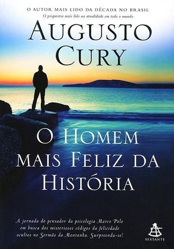 O Homem Mais Feliz Da História Augusto Cury Livro Novo