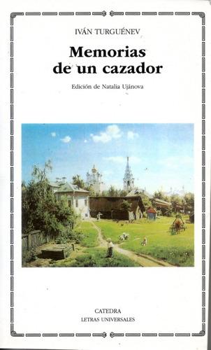 Memorias De Un Cazador - Turguenev - Catedra