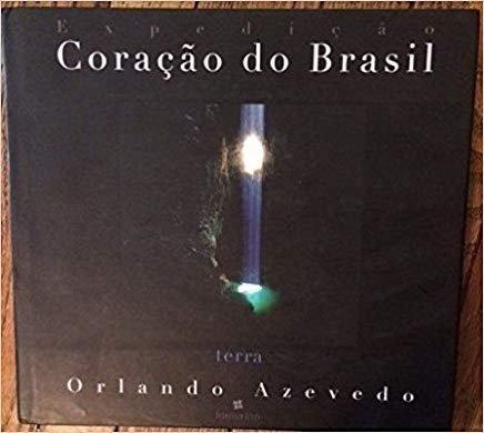 Livro Expedição Coração Do Brasil Terra