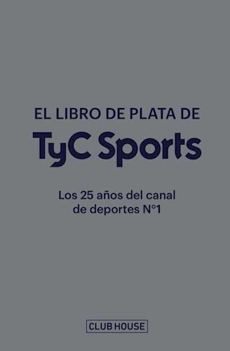 El Libro De Plata De Tyc Sports - Llados Jose Ignacio