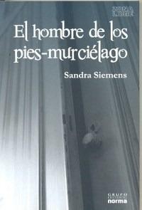 El Hombre De Los Pies - Murciélago - Sandra Siemens