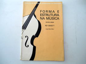 Forma E Estrutura Na Música -roy Bennett -jorge Zahar Editor