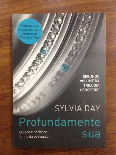 Livro: Profundamente Sua - Sylvia Day