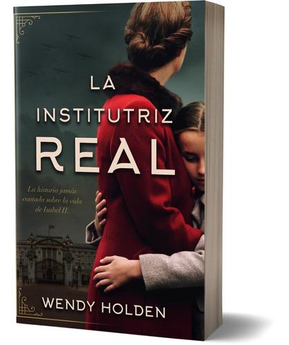 Imagen 1 de 2 de Libro La Institutriz Real - Holden Wendy