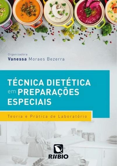 Tecnica Dietetica Em Preparacoes Especiais - Teoria E Prat