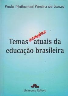 Livro Temas Sempre Atuais Da Educação Brasileira