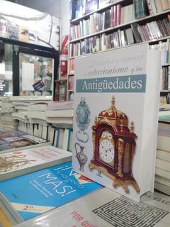 Descubrir Y Conocer El Coleccionismo Y Las Antigüedades
