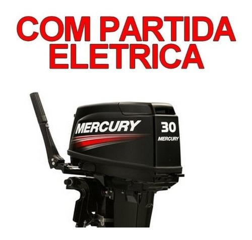 Imagem 1 de 1 de Motor Popa Mercury 30hp 2 Tempos Partida Eletrica 0km