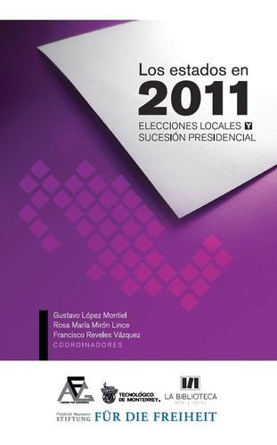 Los Estados En 2011: Elecciones Locales Y Sucesión Pres.