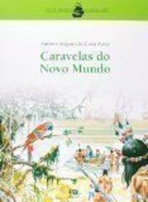 Caravelas Do Novo Mundo Antonio Augusto Da Costa Faria