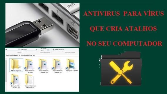 Antivirus P/ Vírus Que Cria Atalho No Pc E Dispositivos Ext