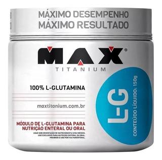 L Glutamina 150g Max Titanium 100% Pura Pronta Entrega