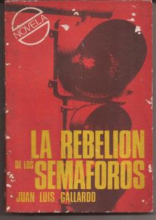La Rebelion De Los Semaforos Juan Luis Gallardo