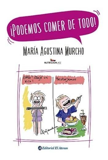 Podemos Comer De Todo - María Agustina Murcho