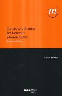 Libro S Concepto Y Fuentes Del Derecho Administrativo /