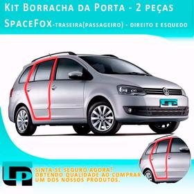 Kit - 2 Peças Borracha Porta Wolksvagem Spacefox -todos Anos